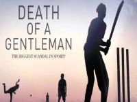Death of a Gentleman review: A film that tells you cricket isn't as white as its uniform