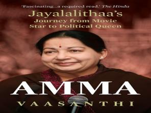Amma - Jayalalithaa's Rise from Movie Star to Political Queen: An excerpt