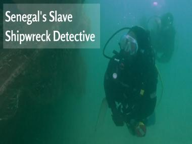 Secrets of the deep: Senegal's slave shipwreck detective