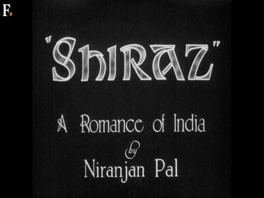 Restored Indian film 'Shiraz: A Romance of India' to be screened for the first time since 1928