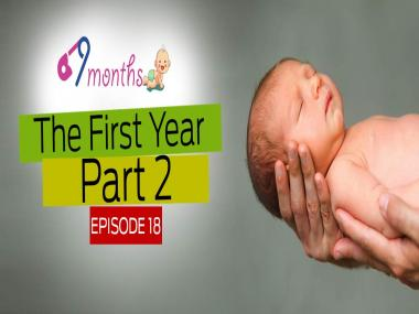 9 Months Episode 18: Know what to do and expect in the first year of having a baby — Part 2