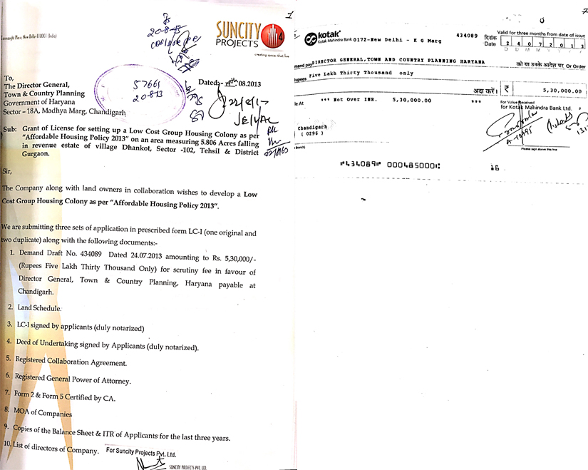 The application from Suncity Projects is stamped on 20 August, 2013. But the date of the demand draft is 24 July, 2013.