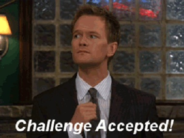 """Phrases like """"challenge accepted"""" as made famous by Barney Stintson in How I Met Your Mother have entered popular usage"""