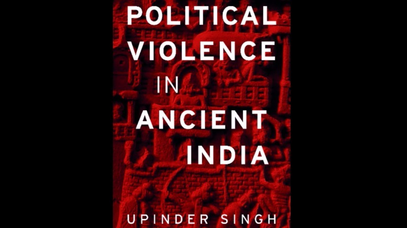 Upinder Singh's Political Violence in Ancient India
