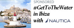 #GetToTheWater in Ibiza with Nautica